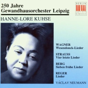 """Eine der gelungensten Einspielungen von Hanne-Lore Kuhse sind die """"Vier letzten Lieder"""" und die """"Wesendonck-Lieder""""  - erschienen bei Berlin Classics."""