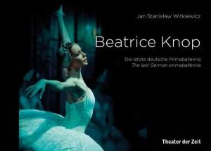 Beatrice Knop. Die letzte deutsche Primaballerina Theater der zEIT