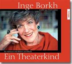 Inge Borkh: Hörbuch/ Inge Borkh: Ein Theaterkind
