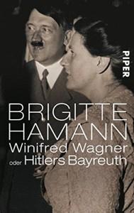 Dieses Buch über Winifred Wagner führt auch nach Wahnfried. Die Autorin Brigitte Hamann ist am 4. Oktober 2015 gestorben.